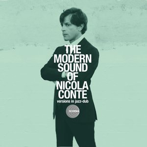 The Modern Sound of Nicola Conte - Versions In Jazz-dub