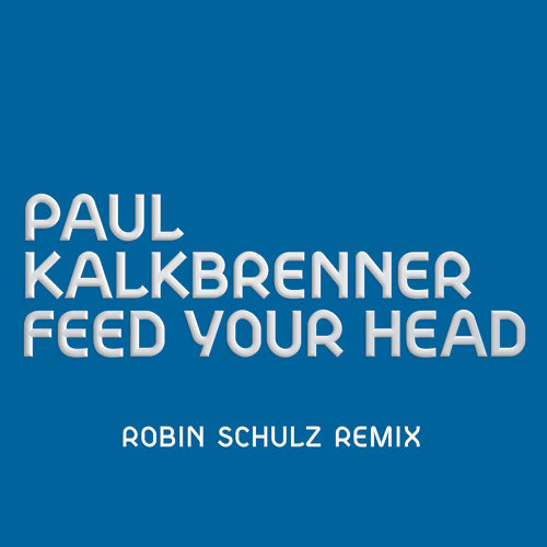 Feed Your Head - Robin Schulz Remix