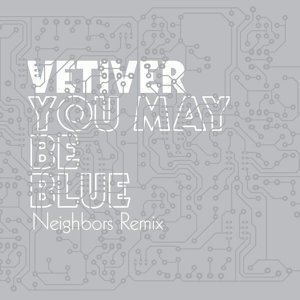 You May Be Blue - Neighbors Remix