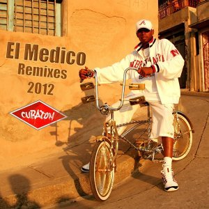 Cubaton Presents el Medico - Remixes 2012
