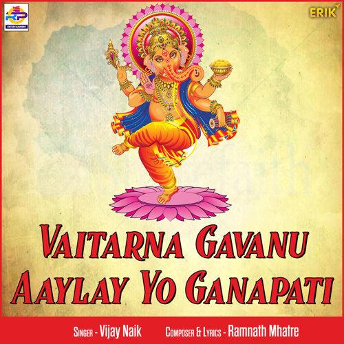 Vaitarna Gavanu Aaylay Yo Ganapati