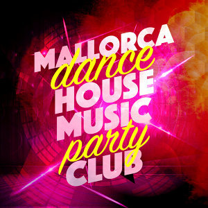 Mallorca Dance House Music Party Club