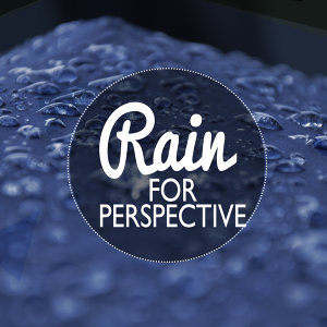 Rain for Perspective