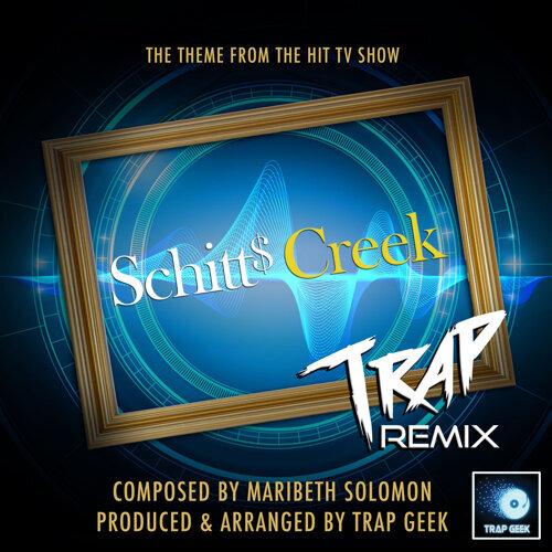 """Schitt's Creek Main Theme (From """"Schitt's Creek"""") (Trap Remix) - Trap Remix"""