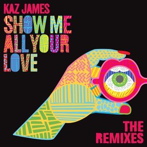 Show Me All Your Love - Remixes
