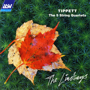 Tippett: The 5 String Quartets