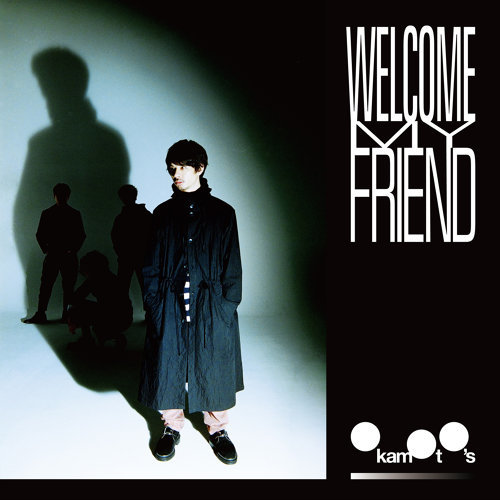 Welcome My Friend (Welcome My Friend)