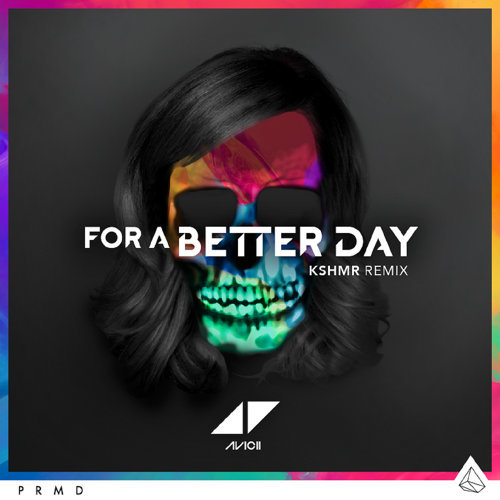 For A Better Day - KSHMR Remix