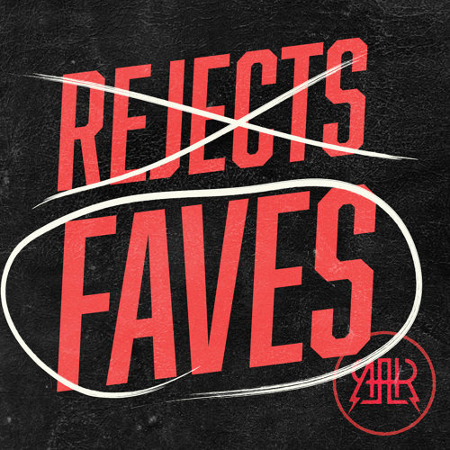 Rejects Faves