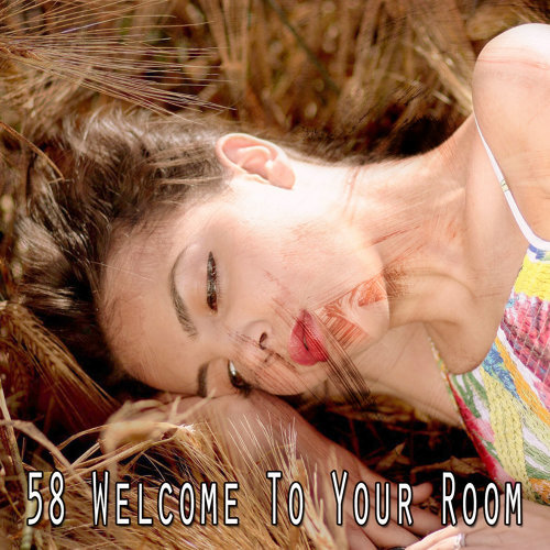 58 Welcome To Your Room