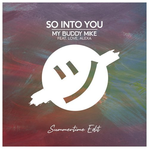 So Into You - Summertime Edit