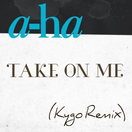 Take on Me - Kygo Remix