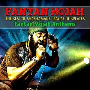 The Best of Shashamane Reggae Dubplates - Fantan Mojah Anthems