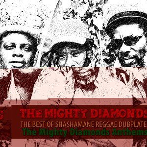 The Best of Shashamane Reggae Dubplates - The Mighty Diamonds Anthems