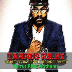 The Best of Shashamane Reggae Dubplates - Tarrus Riley Anthems