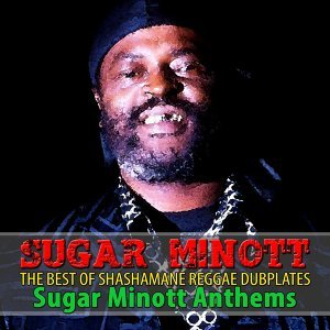 The Best of Shashamane Reggae Dubplates - Sugar Minott Anthems
