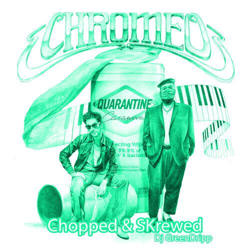 Quarantine Casanova - Chopped & Skrewed