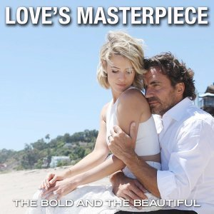 """Love's Masterpiece (""""From the Bold and the Beautiful"""")"""