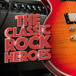 The Classic Rock Heroes