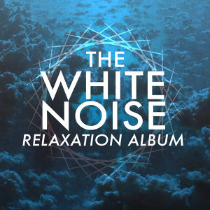 The White Noise Relaxation Album