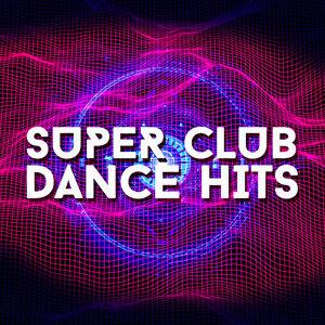 Super Club Dance Hits