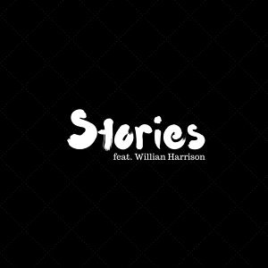 Stories (feat. Willian Harrison)