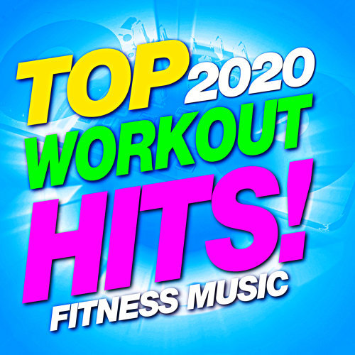Top 2020 Workout Hits! Fitness Music