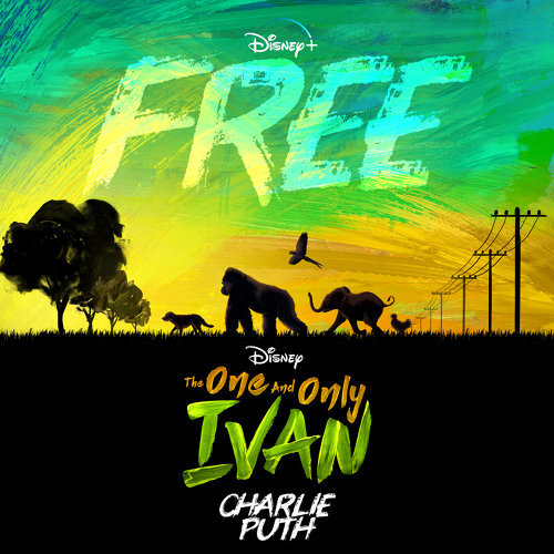 "Free - From Disney's ""The One And Only Ivan"""
