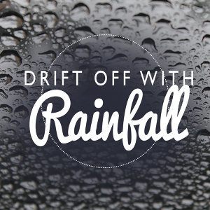 Drift off with Rainfall