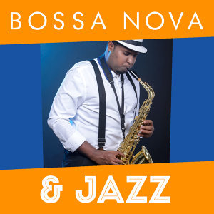 Bossa Nova & Jazz
