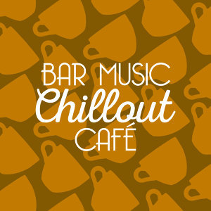 Bar Music Chillout Café