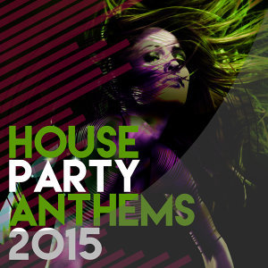 House Party Anthems 2015