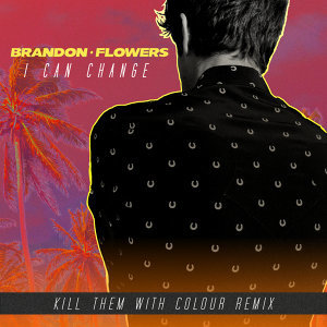 I Can Change - Kill Them With Colour Remix