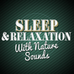 Sleep & Relaxation with Nature Sounds