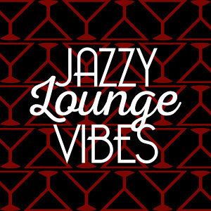 Jazzy Lounge Vibes