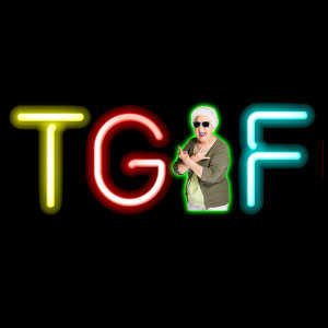 T.G.I.F - Favourite Friday Songs