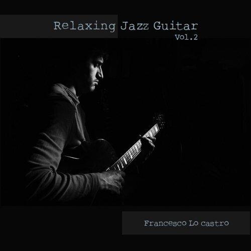 Relaxing Jazz Guitar, Vol. 2