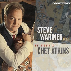 Steve Wariner C.G.P. My Tribute to Chet Atkins