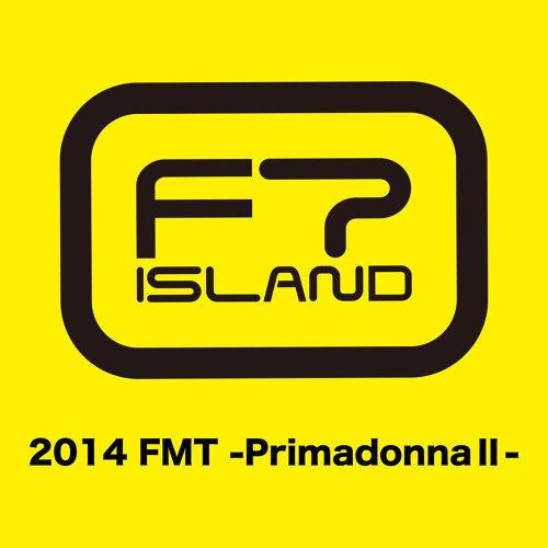 Live-2014 FMT -Primadonna II-