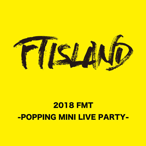 Live-2018 FMT -POPPING MINI LIVE PARTY-