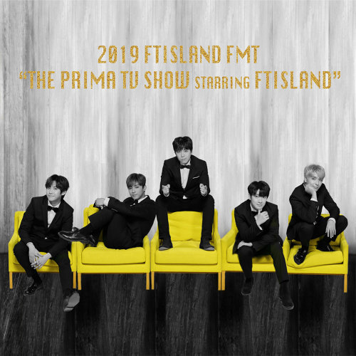 Live-2019 FMT -THE PRIMA TV SHOW starring FTISLAND-