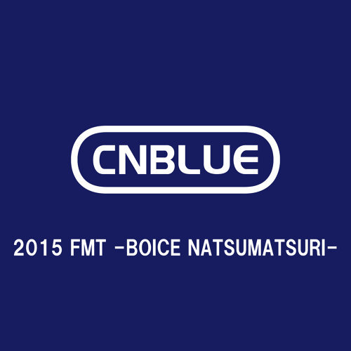 Live-2015 FMT -BOICE NATSUMATSURI-