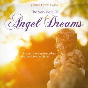 The Very Best Of Angel Dreams - Traumhafte Engelsmusiken, die die Seele berühren