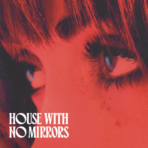 House With No Mirrors