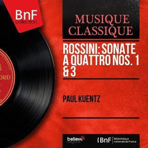 Rossini: Sonate a quattro Nos. 1 & 3 - Mono Version