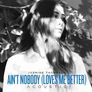 Ain't Nobody (Loves Me Better) - Acoustic