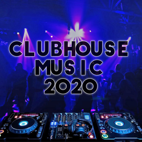 Clubhouse Music 2020