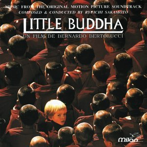 Little Buddha - Bernardo Bertolucci's Original Motion Picture Soundtrack