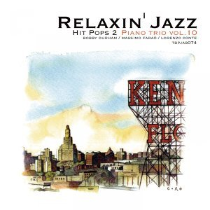 Relaxin' Jazz - Unchained melody, Piano Trio, Vol. 10 - Hit Pops 2