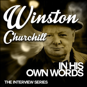 Winston Churchill in His Own Words